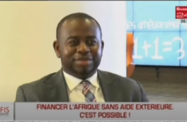 Défis du moment – Financer l'Afrique sans aide extérieure c'est possible