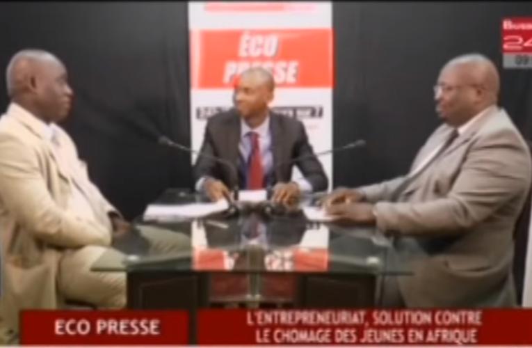 Eco Presse – l'entrepreneuriat, solution contre le chômage des jeunes en Afrique